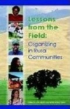 LESSONS FROM THE FIELD: ORGANIZING IN RURAL COMMUNITIES